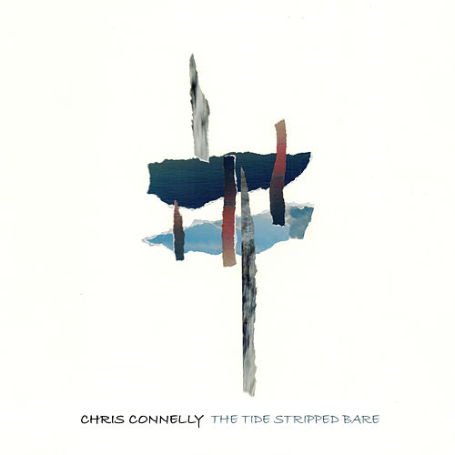 The Tide Stripped Bare by Chris Connelly