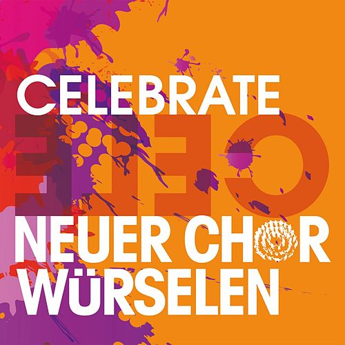 Celebrate de Neuer Chor Würselen