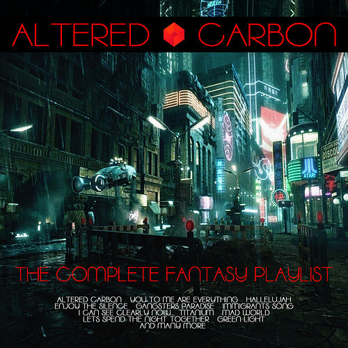Altered Carbon -The Complete Fantasy Playlist by Various Artists