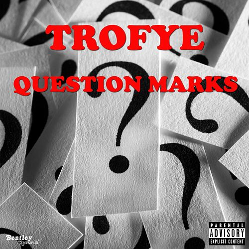 Question Marks by Trofye