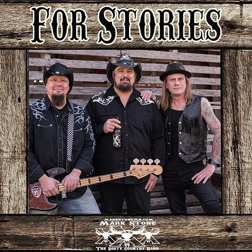 For Stories by Mark Stone and the Dirty Country Band