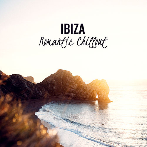 Ibiza Romantic Chillout von Ibiza Chill Out