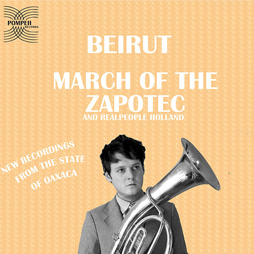 March of the Zapotec and Real People Holland de Beirut