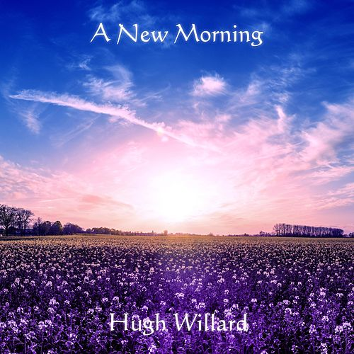 A New Morning by Hugh Willard