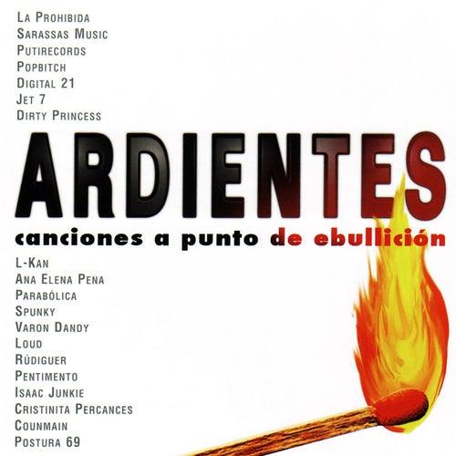 Ardientes (Canciones a punto de Ebullición) by Various Artists