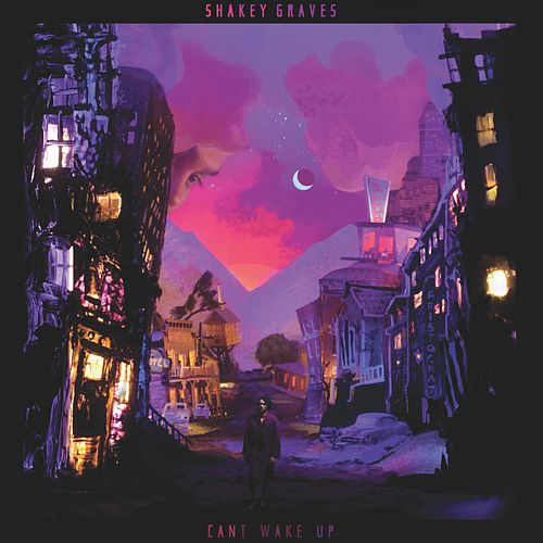 Can't Wake Up de Shakey Graves