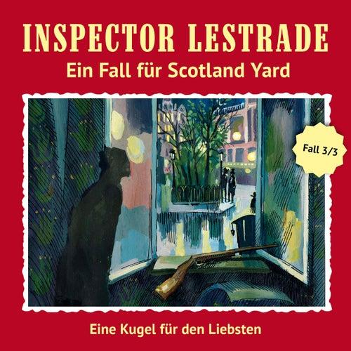 Ein Fall für Scotland Yard: Eine Kugel für den Liebsten von Inspector Lestrade