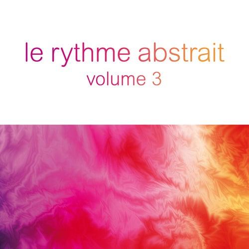 Le rythme abstrait by Raphaël Marionneau, Vol. 3 de Various Artists