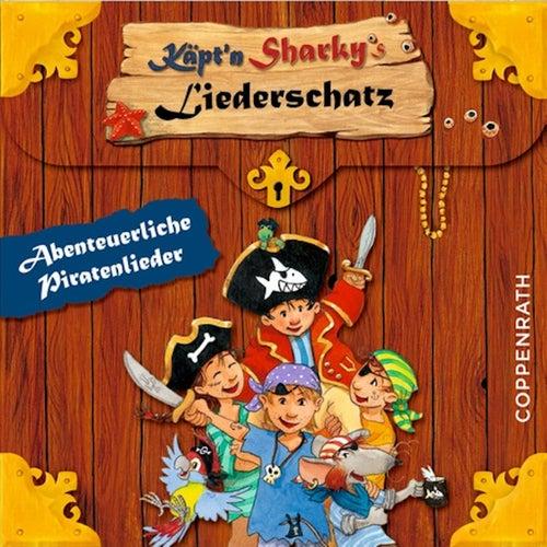 Käpt'n Sharkys Liederschatz: Abenteuerliche Piratenlieder von Käpt'n Sharky