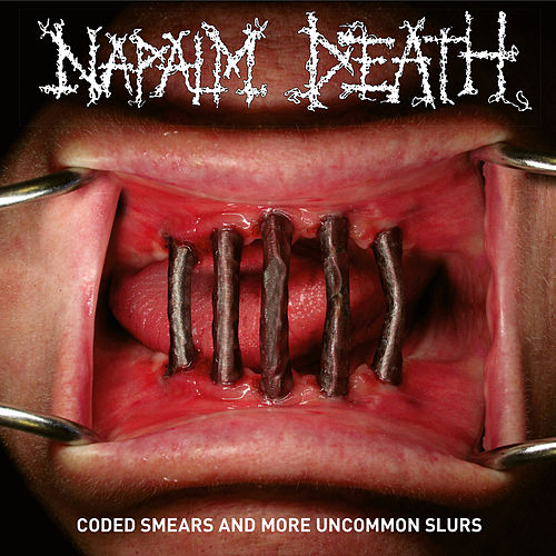 Coded Smears And More Uncommon Slurs de Napalm Death