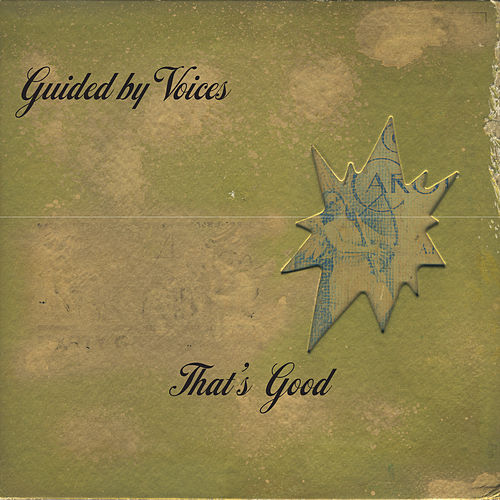 That's Good de Guided By Voices