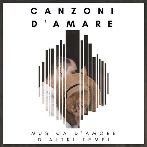 Canzoni D'Amare , Musica d'amore d'altri tempi de Various Artists