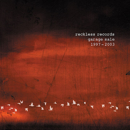 Reckless Records Garage Sale 1997-2003 by Various Artists
