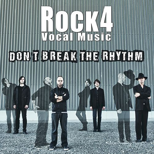Don't Break the Rhythm by Rock4