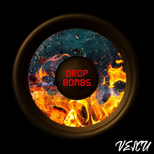 Drop Bombs by Vescu