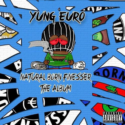 Natural Born Finesser de Yung Euro