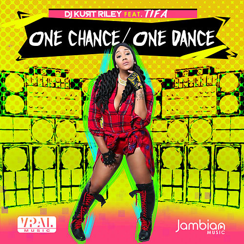One Chance, One Dance by DJ Kurt Riley