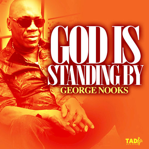 God Is Standing By de George Nooks