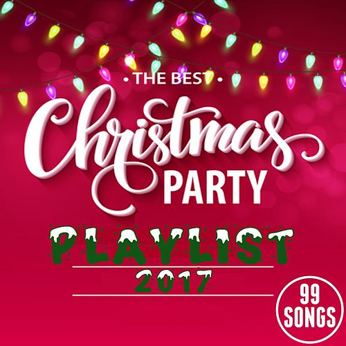The Best Christmas Party Playlist 2017 (99 Songs) de Various Artists