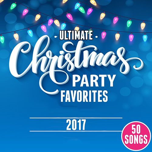 Ultimate Christmas Party Favorites 2017 (50 Songs) de Various Artists