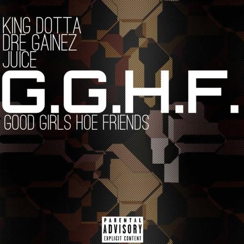 G.G.H.F. (Good Girl Hoe Friends) von King Dotta