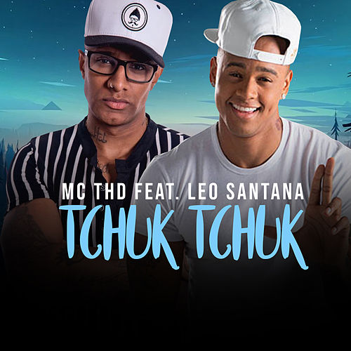 Tchuk Tchuk by MC Thd