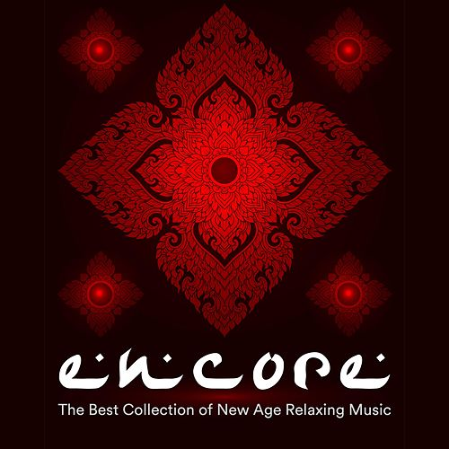 Encore - The Best Collection of New Age Relaxing Music to Surrender and Let Go, Find Inner Peace and Inner Zen by Reiki Healing Music Ensemble