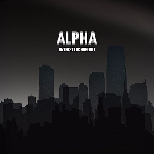 Unterste Schublade von Alpha