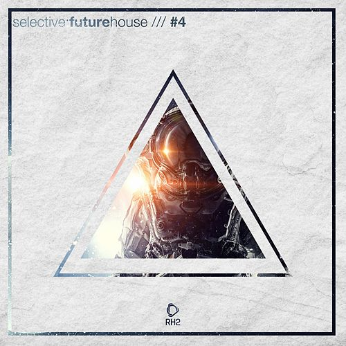 Selective: Future House, Vol. 4 von Various Artists