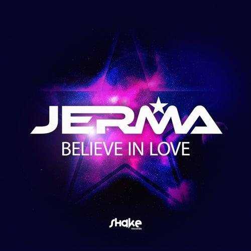 Believe in Love di Jerma