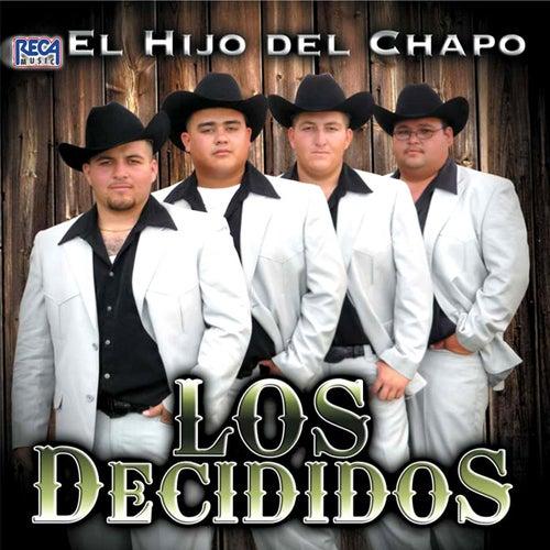 El Hijo Del Chapo by Los Decididos