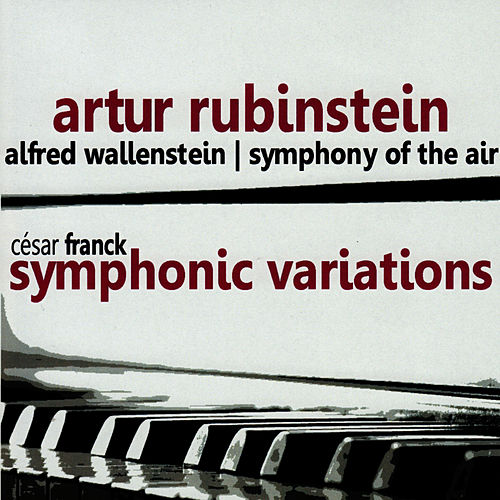 Franck: Symphonic Variations de Artur Rubinstein