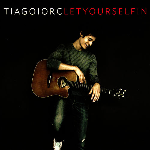 Let Yourself In de Tiago Iorc