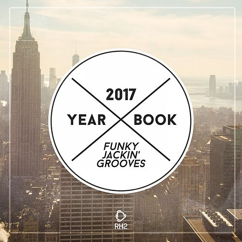 Yearbook 2017 - Funky Jackin' Grooves von Various Artists