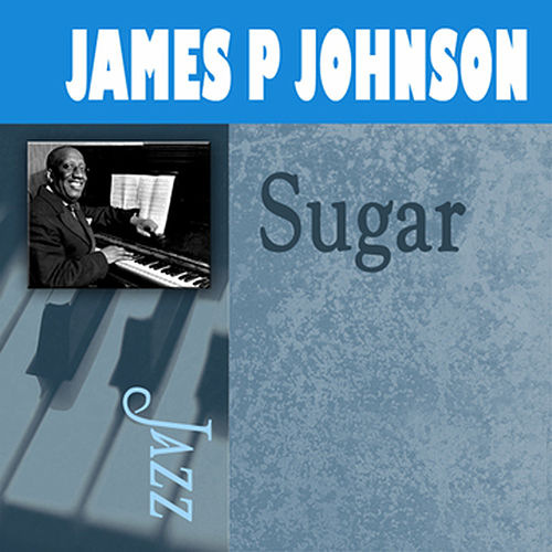 Sugar fra James P. Johnson