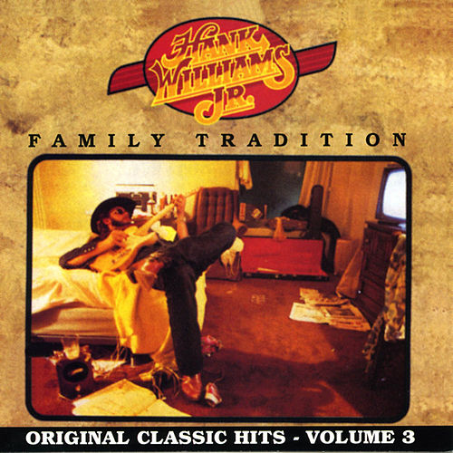 Family Tradition (Original Classic Hits, Vol. 3) by Hank Williams, Jr.