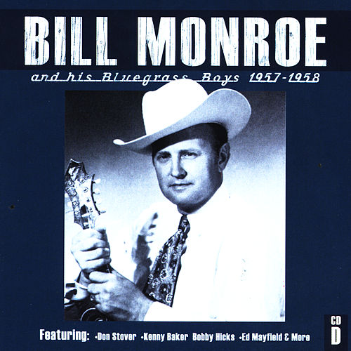 Bill Monroe CD D: 1957-1958 von Bill Monroe