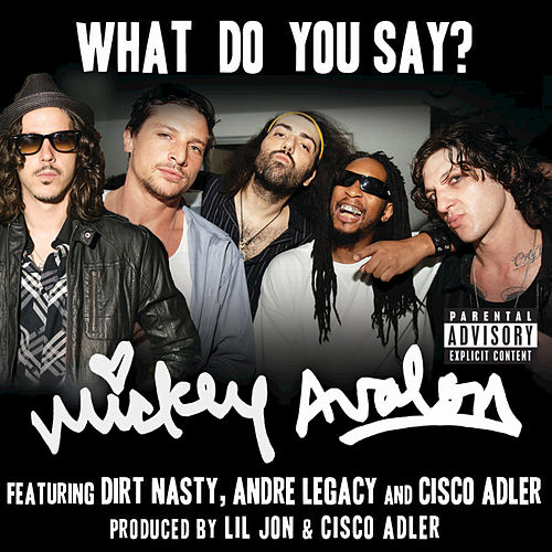 What Do You Say? by Mickey Avalon