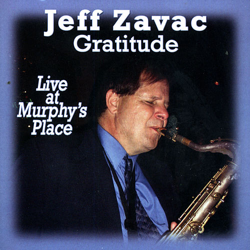 Gratitude Live at Muphy's Place de Jeff Zavac