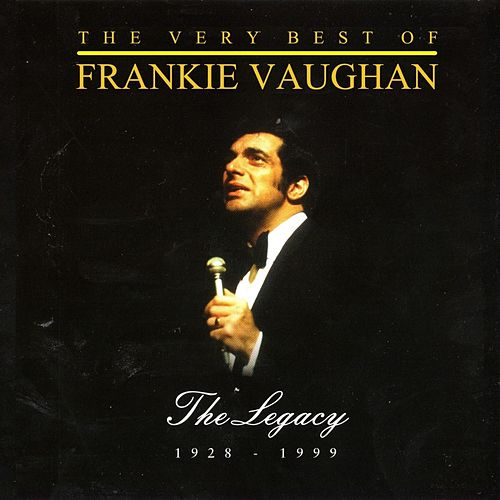 The Very Best of Frankie Vaughan - The Legacy de Frankie Vaughan