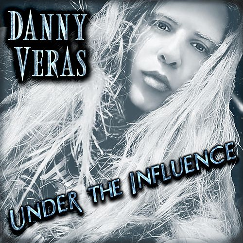 Under the Influence by Danny Veras