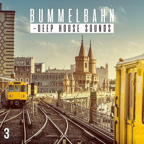 Bummelbahn, Vol. 3 - Deep House Sounds de Various Artists