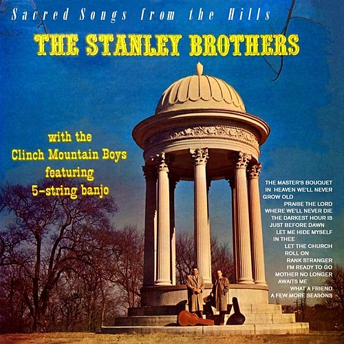 Let The Church Roll On by The Stanley Brothers : Napster