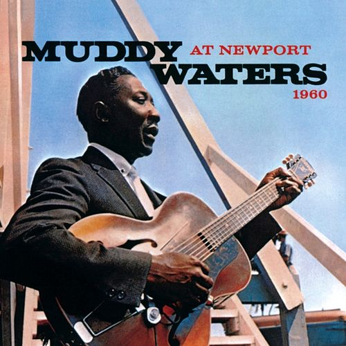 Muddy Waters At Newport 1960 von Muddy Waters