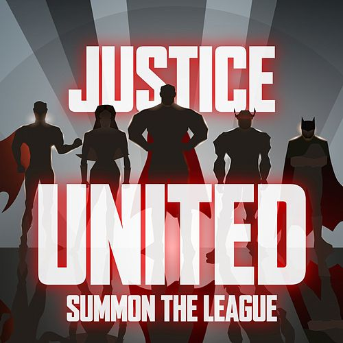 Justice United - Summon the League by Various Artists