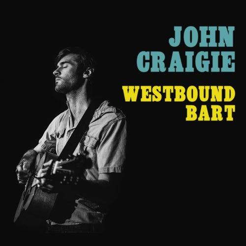 Westbound Bart (Live) by John Craigie