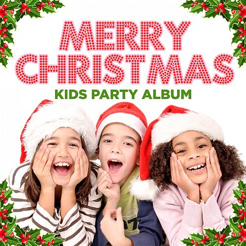 Merry Christmas - Kids Party Album de Various Artists