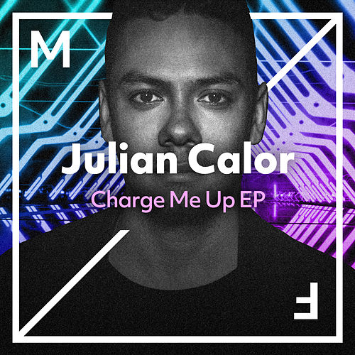 Charge Me Up EP von Julian Calor