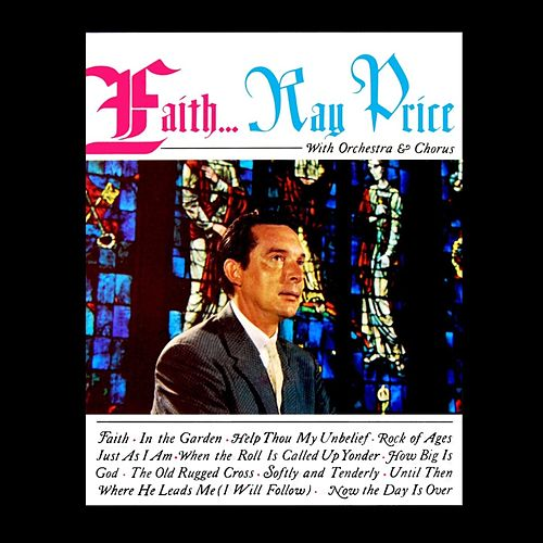 Faith... by Ray Price