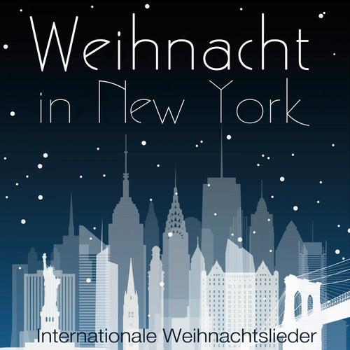 Weihnacht in New York - Internationale Weihnachtslieder von Various Artists